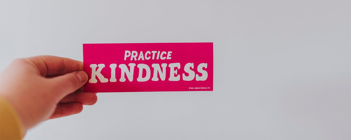 Practicing kindness.