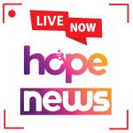 Hope News Live Now