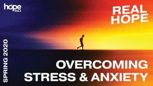 Real Hope Spring Devotion - Overcoming Stress & Anxiety #2