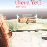 Ruth Baker's Are We There Yet? book cover