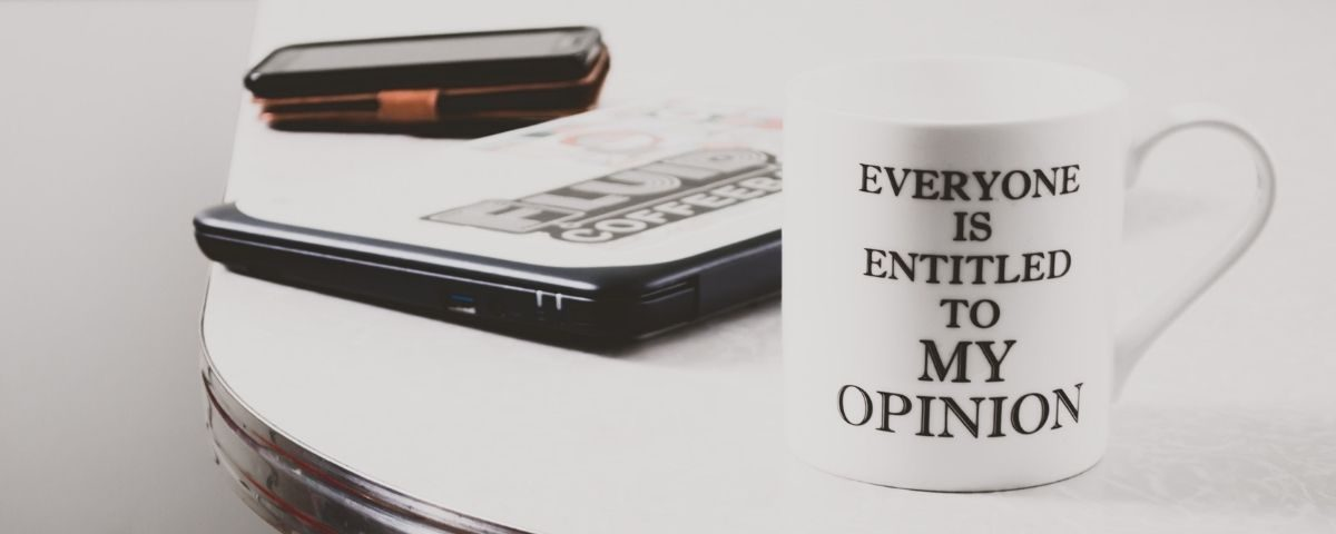 Quote mug 'Everyone is entitled to my opinion'